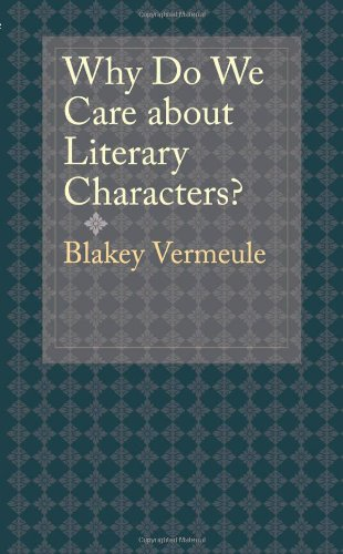 Why Do We Care about Literary Characters?: Vermeule, Blakey
