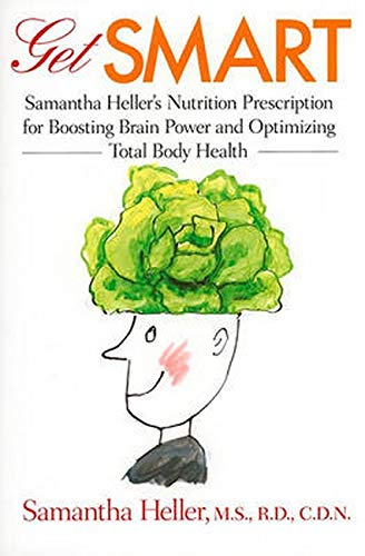 9780801893759: Get Smart: Samantha Heller's Nutrition Prescription for Boosting Brain Power and Optimizing Total Body Health