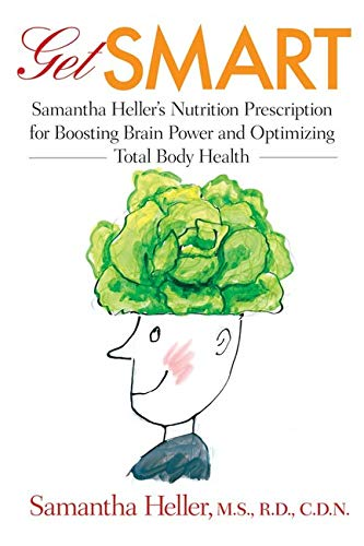 9780801893766: Get Smart: Samantha Heller's Nutrition Prescription for Boosting Brain Power and Optimizing Total Body Health