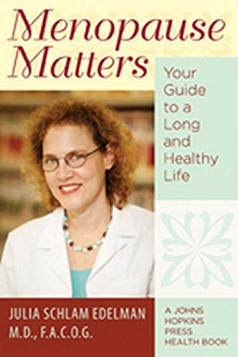 9780801893834: Menopause Matters: Your Guide to a Long and Healthy Life (A Johns Hopkins Press Health Book)