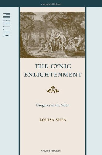 The Cynic Enlightenment: Diogenes in the Salon (Parallax: Re-visions of Culture and Society): Shea,...