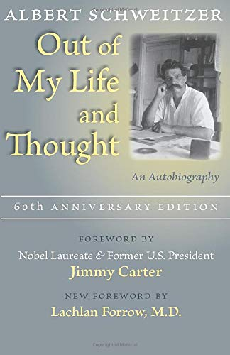 Out of My Life and Thought: An Autobiography (0801894123) by Albert Schweitzer