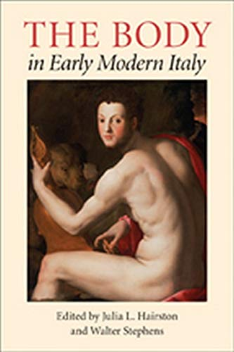 The Body in Early Modern Italy.: HAIRSTON, Julia L. & Walter STEPHENS (eds.):