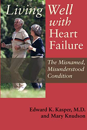 9780801894237: Living Well with Heart Failure, the Misnamed, Misunderstood Condition
