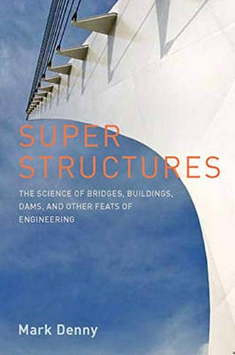 9780801894367: Super Structures: The Science of Bridges, Buildings, Dams, and Other Feats of Engineering