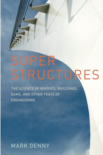9780801894374: Super Structures: The Science of Bridges, Buildings, Dams, and Other Feats of Engineering