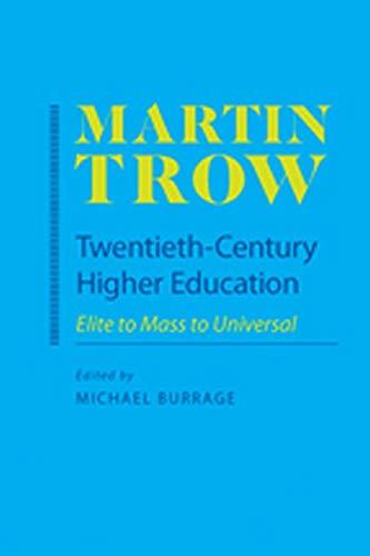 9780801894428: Twentieth-Century Higher Education: Elite to Mass to Universal