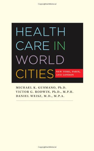 9780801894442: Health Care in World Cities: New York, Paris, and London