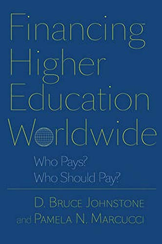 9780801894572: Financing Higher Education Worldwide: Who Pays? Who Should Pay?