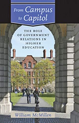 9780801894596: From Campus to Capitol: The Role of Government Relations in Higher Education
