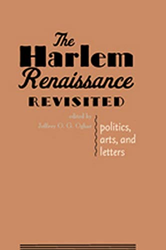The Harlem Renaissance Revisited: Politics, Arts, and: Editor-Jeffrey O. G.