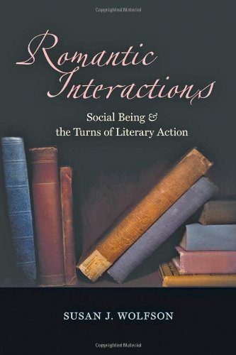 Romantic Interactions: Social Being and the Turns of Literary Action: Wolfson, Susan J.