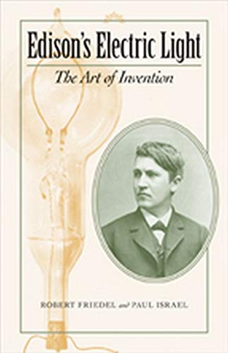 9780801894824: Edison's Electric Light: The Art of Invention (Johns Hopkins Introductory Studies in the History of Technology)