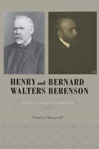 9780801895128: Henry Walters and Bernard Berenson: Collector and Connoisseur