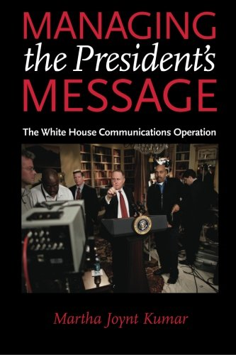 9780801895593: Managing the President's Message: The White House Communications Operation