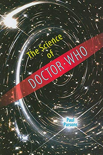 The Science of Doctor Who (Hardcover): Paul Parsons
