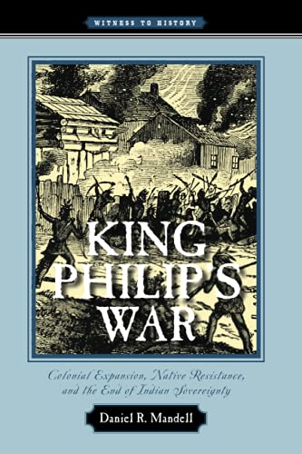 King Philip's War. Colonial Expansion, Native Resistance, and the End of Indian Sovereignty.: ...