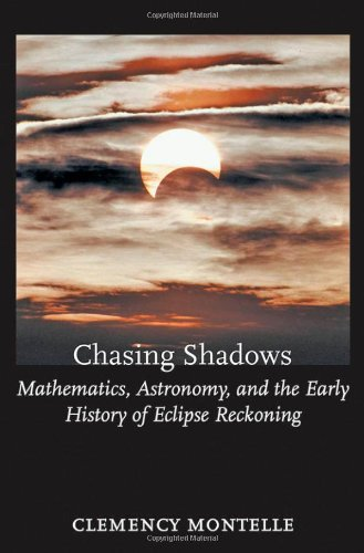 9780801896910: Chasing Shadows: Mathematics, Astronomy, and the Early History of Eclipse Reckoning (Johns Hopkins Studies in the History of Mathematics)
