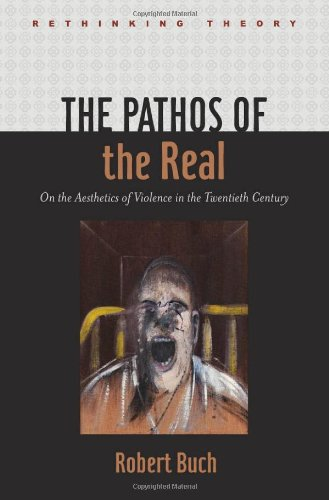 9780801897566: The Pathos of the Real: On the Aesthetics of Violence in the Twentieth Century (Rethinking Theory)