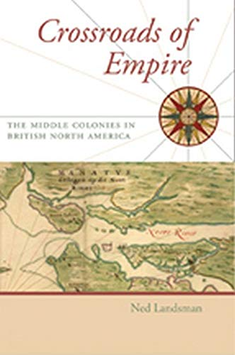 9780801897689: Crossroads of Empire: The Middle Colonies in British North America (Regional Perspectives on Early America)