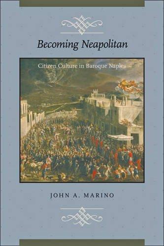 9780801897870: Becoming Neapolitan: Citizen Culture in Baroque Naples