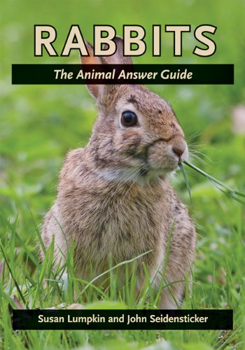 Rabbits: The Animal Answer Guide (Animal Answer Guides): Susan Lumpkin; John Seidensticker