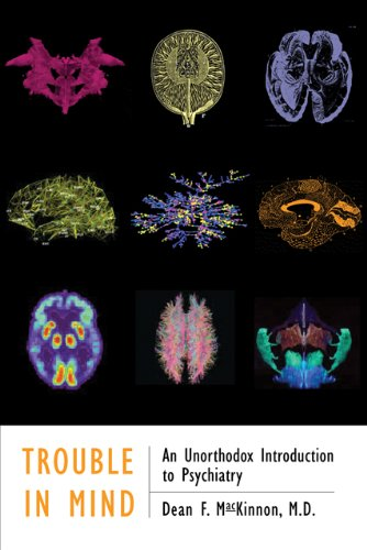 9780801898068: Trouble in Mind: An Unorthodox Introduction to Psychiatry