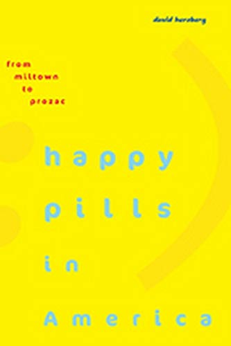 9780801898143: Happy Pills in America: From Miltown to Prozac
