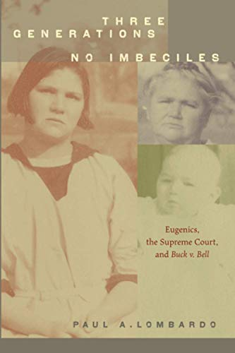 9780801898242: Three Generations, No Imbeciles: Eugenics, the Supreme Court, and Buck v. Bell