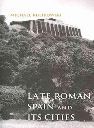 9780801898327: Late Roman Spain and Its Cities (Ancient Society and History)