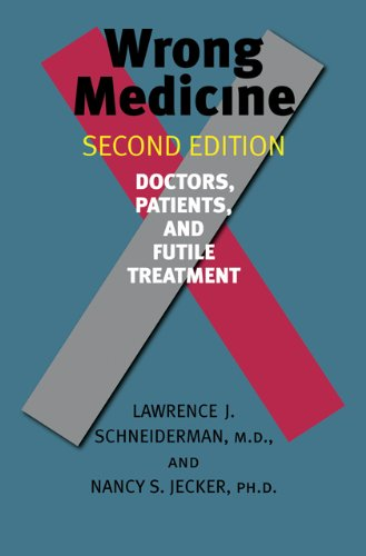 9780801898501: Wrong Medicine: Doctors, Patients, and Futile Treatment