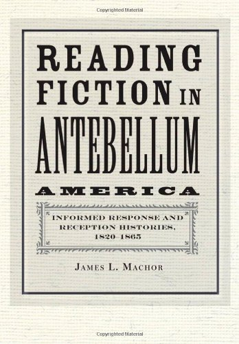 9780801898747: Reading Fiction in Antebellum America: Informed Response and Reception Histories, 1820–1865