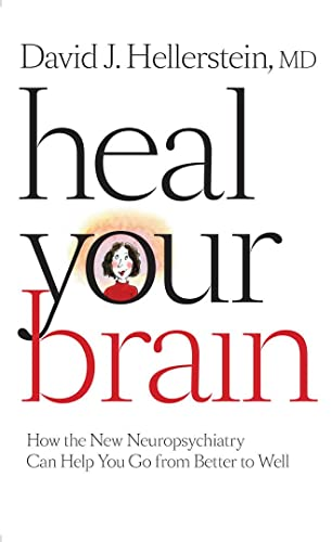 9780801898839: Heal Your Brain: How the New Neuropsychiatry Can Help You Go from Better to Well