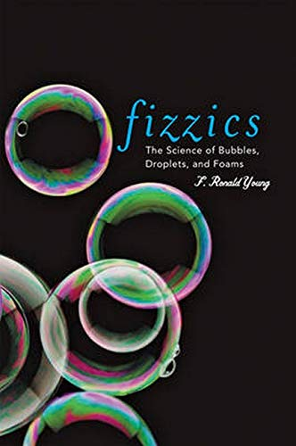 9780801898914: Fizzics: The Science of Bubbles, Droplets, and Foams