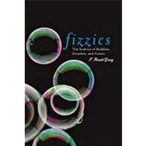 9780801898921: Fizzics: The Science of Bubbles, Droplets, and Foams