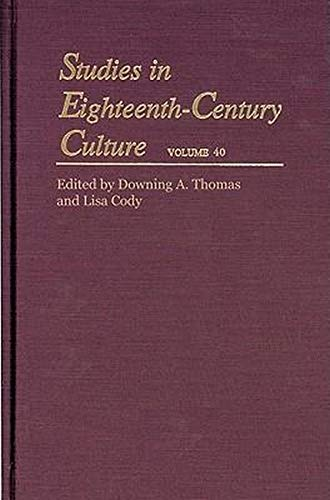 Studies in Eighteenth-Century Culture (Volume 40): Thomas, Downing A.;