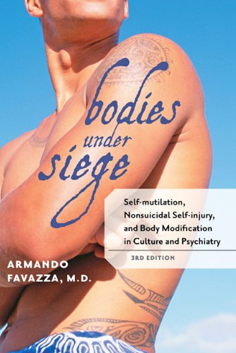 9780801899652: Bodies under Siege: Self-mutilation, Nonsuicidal Self-injury, and Body Modification in Culture and Psychiatry