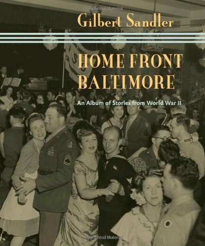 9780801899836: Home Front Baltimore: An Album of Stories from World War II