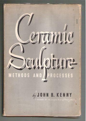 9780801901621: Ceramic Sculpture: Methods and Processes
