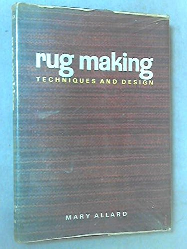 Rug making: techniques and design: Allard, Mary