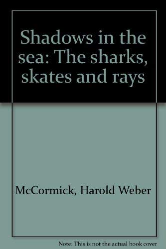 9780801909009: Shadows in the Sea: the Sharks, Skates and Rays