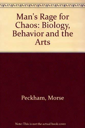 Man's Rage for Chaos: Biology, Behavior and: Peckham, Morse