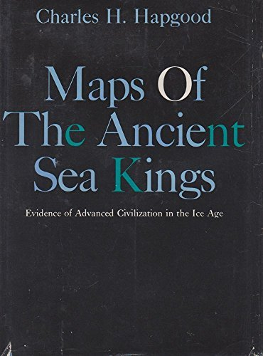 9780801950896: Maps of the Ancient Sea Kings: Evidence of Advanced Civilization in the Ice Age