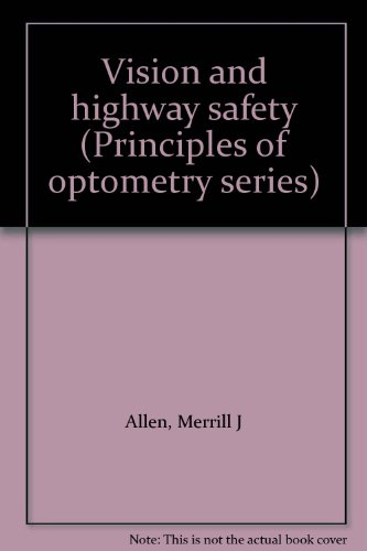 Vision and highway safety (Principles of optometry: Allen, Merrill J
