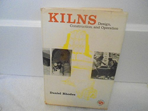 9780801953583: Kilns: Design, Construction, & Operation.
