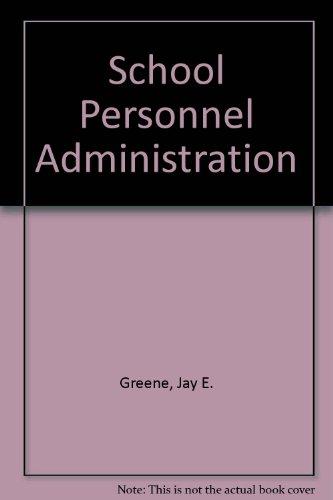 School personnel administration: Greene, Jay Elihu