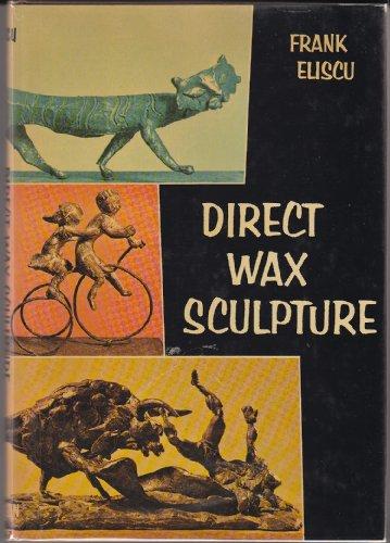 Direct Wax Sculpture: Frank Eliscu