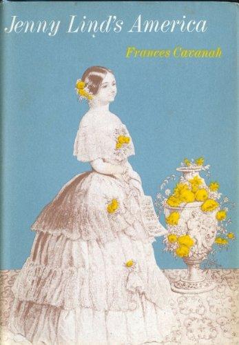 Jenny Lind's America: Frances Cavanah
