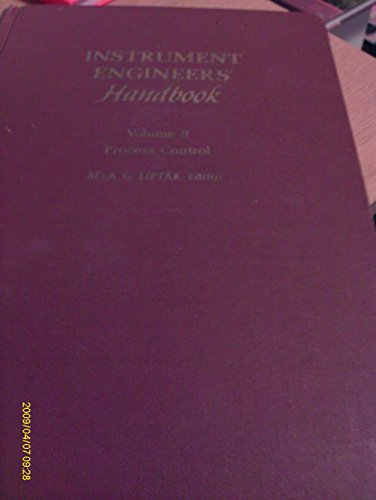 Instrument Engineers' Handbook, Vol.2: Process Control: Liptak, Bela G. [Editor]
