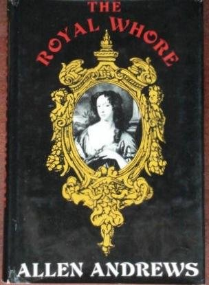 9780801955259: The royal whore, Barbara Villiers, Countess of Castlemaine